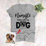 Namaste Home With My Dog Custom Pet Portrait Unisex V-neck shirt Gift for Dog Lover