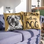 I'd Rather Be With My Dog Personalized Pet Hand Drawn Customized Photo Pillow Case