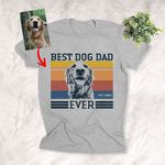 Personalized Best Dog Dad Ever Pet Portrait Photo T-shirt Father's Day Gift For Dad