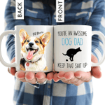 You're An Awesome Dog Dad Customized Colorful Painting Dog Photo Mug Father's Day Gift