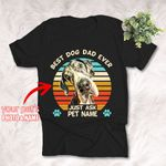 Best Dog Dad Ever Personalized Funny T-shirt Father's Day Gift For Daddy