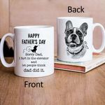 Happy Father's Day. Sorry Dad, I Fart In The Elevator, And Let People Think Dad Did It Hand Drawn Pet Portrait Personalized Mug Gift For Fur Dad, Dog Lover