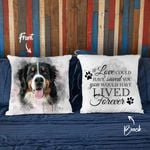 If Love Could Have Saved You, You Would Have Lived Forever Custom Water Color Dog Photo Pillow Case Gift For Dog Lover