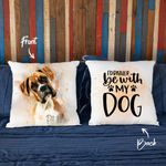 Life Is Better With My Dog Custom Water Color Dog Photo Pillow Case Gift For Dog Lover