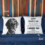 Happy Father's Day. I'm So Sorry For All The Time I Kissed You After Licking My Butt Hand Drawn Portrait Dog Photo Pillow Case Gift For Fur Dad, Dog Lover