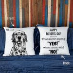 Happy Father's Day. Thanks For Saying Yes When Mom Said No Hand Drawn Portrait Dog Photo Pillow Case Gift For Fur Dad, Dog Lover
