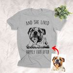 Personalized And She Lived Happily Ever After Pet Portrait Photo T-shirt