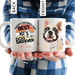 Happy Father's Day, To The Best Dog Dad Ever Colorful Painting Pet Portrait Personalized Mug Gift For Fur Dad, Dog Lover