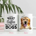I Just Want To Drink Coffee And Pet My Dog Colorful Painting Pet Portrait Personalized Mug Gift For Fur Dad, Dog Lover