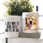 I Just Want To Drink Coffee And Pet My Dog Pet Portrait Colorful Painting Personalized Mug For Dog Lover, Dog Owners, Pet Parents