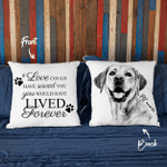 If Love Could Have Saved You, You Would Have Lived Forever Hand Drawn Portrait Dog Photo Pillow Case