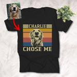 My Dog Chose Me Custom Dog Portrait Photo T-shirt For Dog Lovers