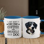 Funny Dog Mug, I Just Want To Drink Coffee And Snuggle With My Dog, Dog Mug For Human Custom Accent Mug For Pet Lover Gift, Dog Lover Mug, Pet Owner Gifts