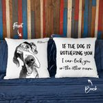 If The Dog Is Bothering You Personalized Pet Photo Portrait Pillow Case Dog Lover Gift