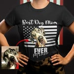 Best Dog Mom Ever Customized Dog Portrait American Flag Unisex T-Shirts Dog Mom Shirt, Dog Lover Shirt