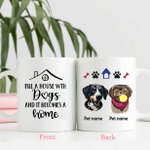 Fill A House With Dogs, It becomes A Homes Personalized Coffee Mug Gift For Fur Parents, Dog Lovers