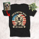 Life Is Better With My Dog Customized Dog Portrait T-Shirt Dog Owner Gift Dog Lover Shirt