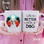 Life Is Better With A Dog Personalized Sketch Dog Coffee Mug Gift For Fur Mom, Dog Lovers