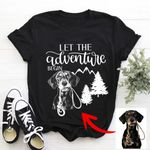 Let The Adventure Begin Customized Dog Photo T-Shirt Dog Lover Mountains and Dog Adventures Shirt