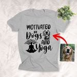 Motivated By Dogs And Yoga Custom Dog Sketch T-Shirt Yoga Dog Lover Shirt