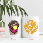 You Are My Sunshine Personalized Coffee Mug Gift For Fur Parents, Dog Lovers