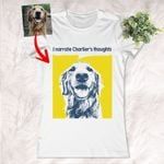 I Narrate My Dog Thoughts Women's T-shirt For Humans Custom Dog Women's T-shirt For Dog Lovers