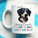 Sorry, I Can't I Have Plan With My Dog Custom Dog Portrait Coffee Mug Gift For Fur Mom, Dog Lovers
