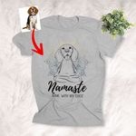 Namaste Home With My Dog Customized Dog Portrait Zen Yoga T-Shirt Dog And Yoga Lover Shirt