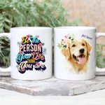 Be The Person Your Dog Think You Are Custom Floral Dog Portrait Coffee Mug Gift For Fur Mom, Dog Lovers