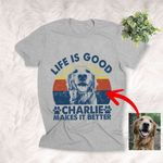 Life Is Good A Dog Makes It Better Customized Dog Sketch T-Shirt Gift For Dog Lovers, Pet Parents