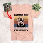 Dangerous Thief, I Will Steal Everything You Own Customized Dog Sketch T-Shirt Gift For Dog Lovers, Pet Parents
