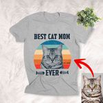 Personalized Best Cat Mom Ever Pet Portrait Photo T-shirt, Gift for Mom, Catlovers, Cat Mom