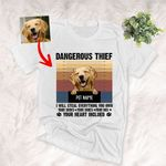Dangerous Thief, I Will Steal Everything You Own Customized Dog Illustration T-Shirt Gift For Dog Lovers, Pet Parents