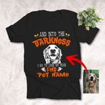 Into The Darkness, I Lose My Fear And Find My Pet Customized Dog Sketch T-Shirt Gift For Halloween, Spooky Dog Lover