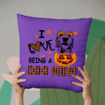 I Love Being A Dog Mom Customized Sketch Pillow Case For Halloween, Gift For Spooky Dog Mom