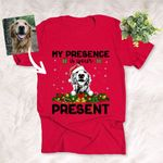 My Presence Is Your Present Personalized Sketch Pet Portrait T-Shirt Gift For Christmas