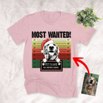 Most Wanted, My Dog Ate Santa's Cookie Custom Pet Portrait T-Shirt Vintage Background Gift For Christmas