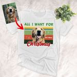 All I Want For Christmas Personalized Pet Portrait T-Shirt,Christmas Shirt, Gift For PetLovers