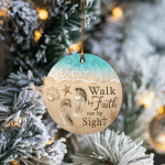 Walk By Faith Not By Sight - Ornament