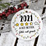 2021 Christmas Ornament 2021 a Bit Better Still Not Great Pandemic Ornament