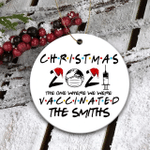 Christmas 2021 The One Where We Were Vaccinated Quarantine Ornament