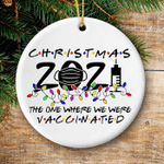 Friends 2021 Christmas Ornament The One Where We Were Vaccinated Pandemic Holiday Xmas Ornament