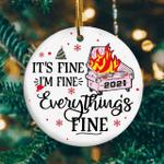Christmas Ornament It's Fine I'm Fine Everything's Fine We Survived 2021 Quarantine Ornament