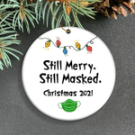 Still Marry Still Masked Ornament Funny Christmas Ornament Pandemic Christmas Keepsake