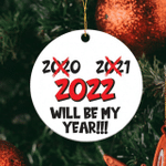 2022 Will Be My Year Ornament