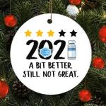 2021 a Bit Better Still Not Great Pandemic Vaccine 2021 Gift Ornament
