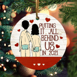 Putting It All Behind Us In 2021 Funny Christmas Ornament