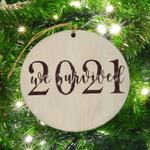 Personalized 2021 We Survived Wood Christmas Ornament