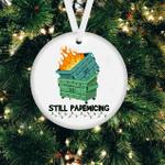 2021 Christmas Ornament Still Pademicing Dumpster Fire Ornament