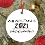 2021 Christmas The One Where We Were Vaccinated Pandemic Holiday Ornament